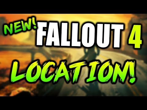 FALLOUT 4 LOCATION CONFIRMED!