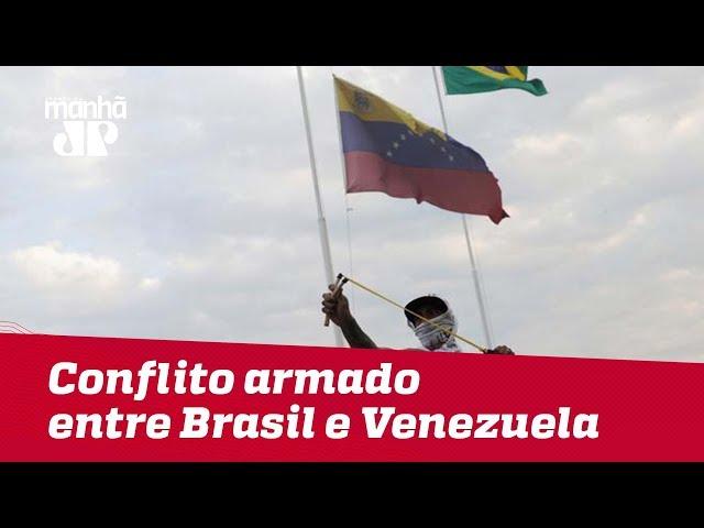 Conflito armado marca o fim de semana na fronteira entre Brasil e Venezuela