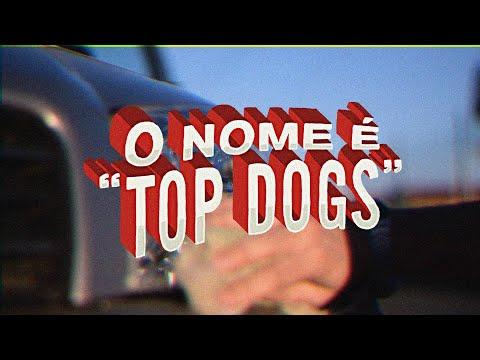 03. Top Dogs - O nome é Top Dogs - A MISSÃO EP