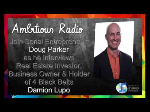 Damion Lupo, Guest on Ambitious Radio with host Doug Parker – Episode 60
