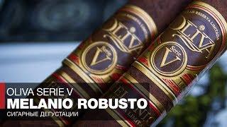 Обзор сигары Oliva Serie V Melanio Robusto - Еще раз о Box-Pressed сигарах