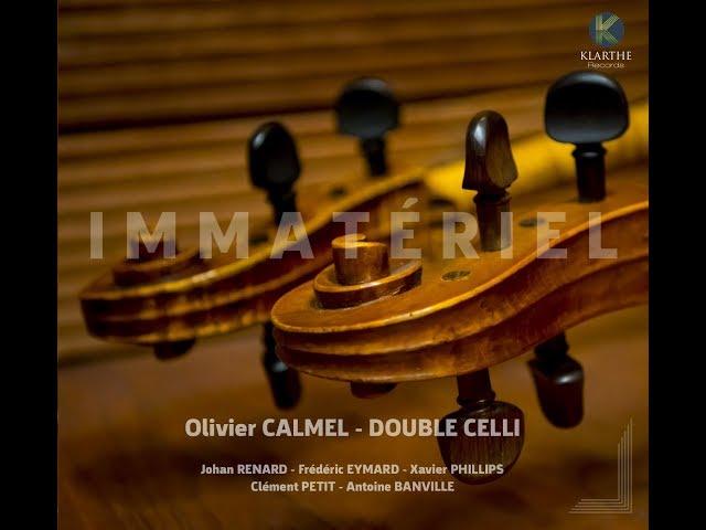 Olivier Calmel Double Celli / Immatériel