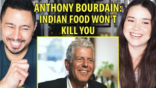 """Indian Food Won't Kill You"" ANTHONY BOURDAIN 