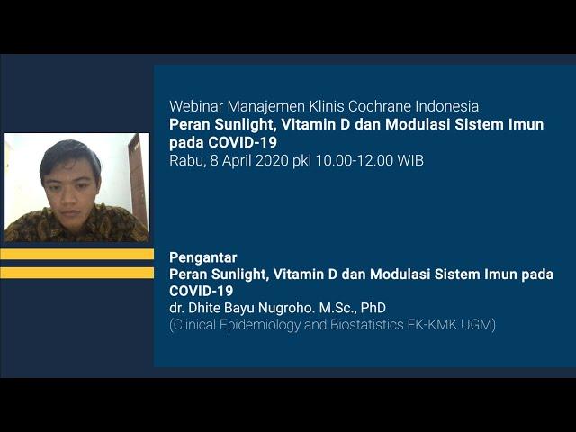 Pengantar Webinar Manajemen Klinis Cochrane Indonesia Peran Sunlight, Vitamin D dan Modulasi Sistem