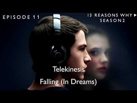 Telekinesis - Falling (In Dreams) (13 Reasons Why Soundtrack) (S02xE11)
