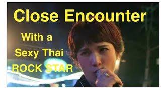 Close Encounter With a Thai Rock Star