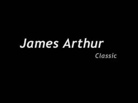 James Arthur - Classic (LYRICS ON SCREEN)