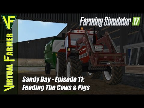 Let's Play Farming Simulator 17 - Sandy Bay, Episode 11: Feeding the Cows & Pigs