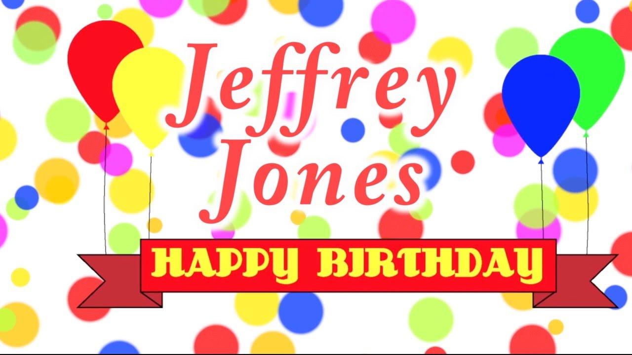 Happy Birthday Jeffrey Jones Song - YouTube