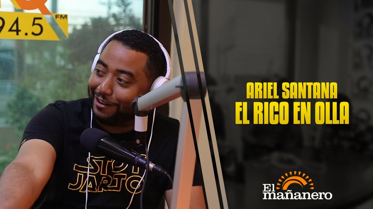 Ariel Santana - El Rico en olla - El  Mañero