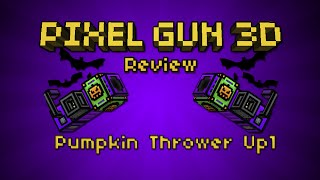 Pumpkin Thrower Up1 Review! (pixel Gun 3d)