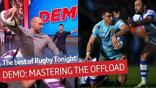 How to master the art of the offload | Rugby Tonight Demo