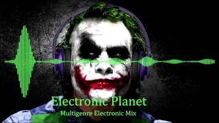 Electronic Planet - Multigenre Electronic Mix