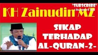 15 Sikap Kita Terhadap Al Quran 2 KH Zaainudin MZ