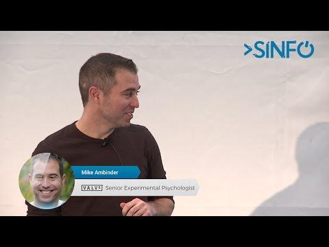 SINFO 24 - Mike Ambinder (Senior Experimental Psychologist @ Valve)