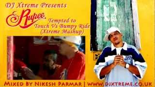 Tempted To Touch Vs Bumpy Ride (Xtreme Mashup) - Rupee - DJ Xtreme