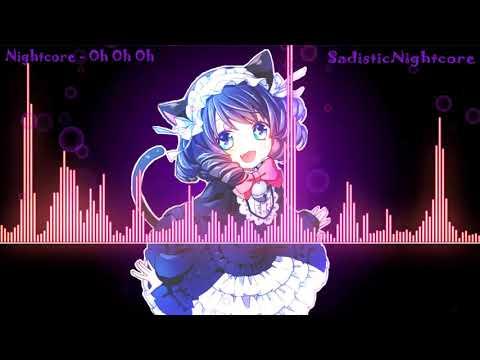 Nightcore - Oh Oh Oh