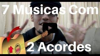 Aprenda a Tocar no Violão 7 Músicas Fáceis com Apenas 2 Acordes   Primeira Aula Simples
