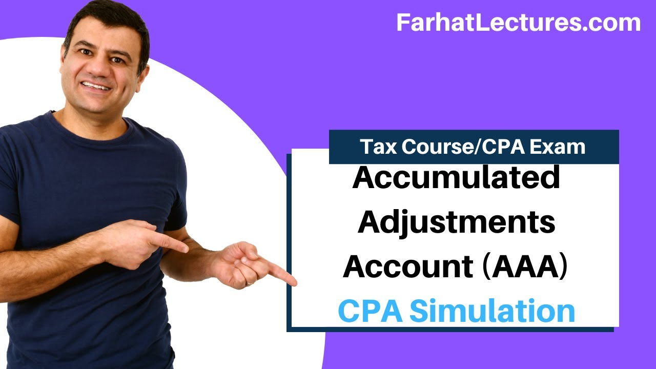 CPA Simulation Accumulated Adjustments Account Accumulated Earnings account CPA Exam REG