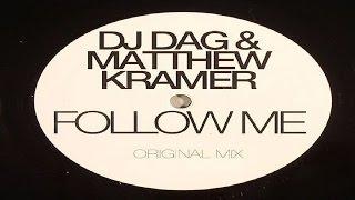 DJ Dag & Matthew Kramer - Follow Me (Original Mix)