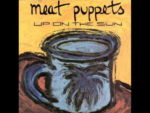 Meat Puppets - Up On The Sun (Album Version) mp3
