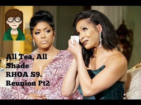 All Tea, All Shade | RHOA S9. Reunion Part 2/Ep.22 Review