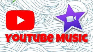 Download How to use music from YouTube in iMovie