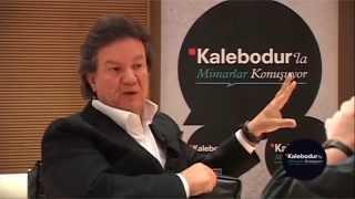 Emre Arolat - Kalebodur'la Mimarlar Konuşuyor