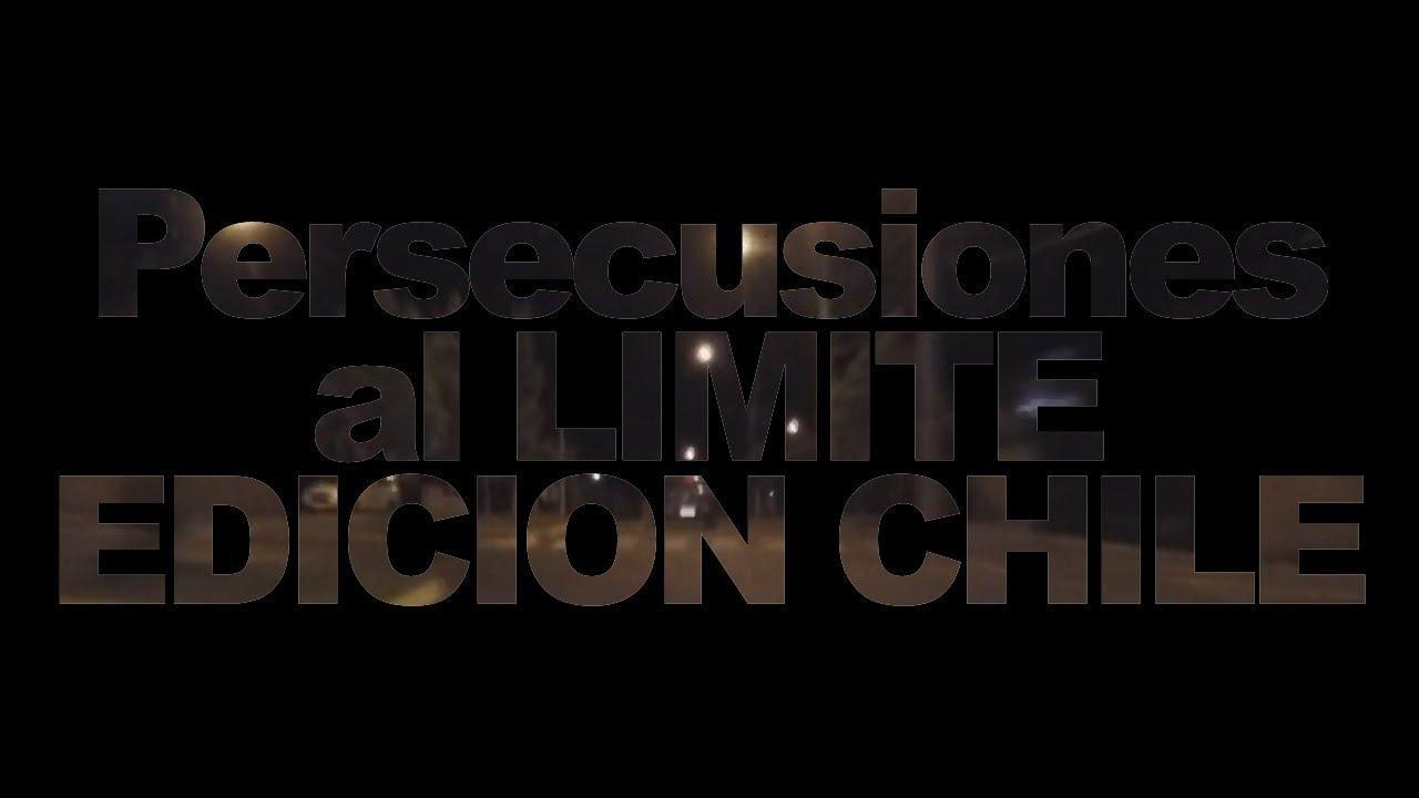 Persecuciones al LIMITE - CHILE EDITION #1 - Carabineros 2020