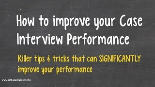 case interview how to instantly improve my performance dear kim