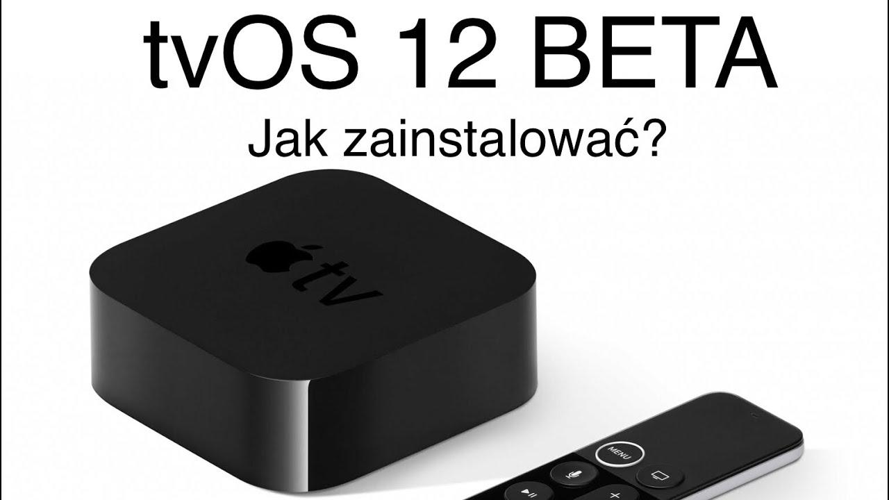 Apple TV 4K - instalacja tvOS 12 BETA