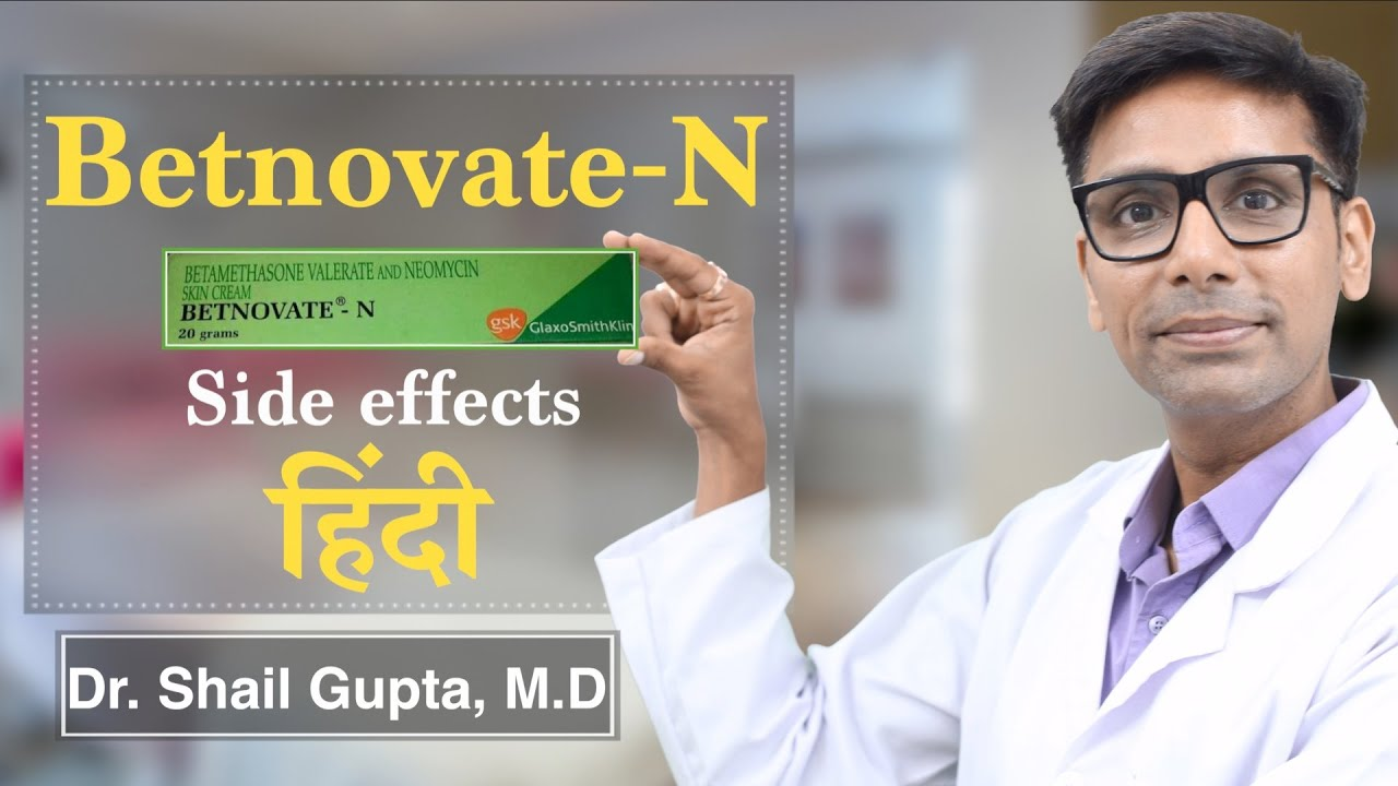 Betnovate Cream Review Betnovate Uses Benefits And Side Effects In Hindi Dr Shail Gupta Youtube