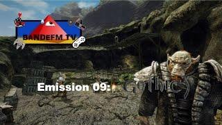 Emission 09: Gothic 3 (PC) (FR)