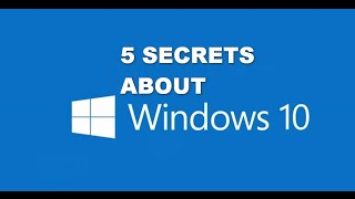 5 SECRETS ABOUT WINDOWS 10 -  [TIPS AND TRICKS]