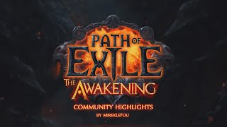 Path Of Exile | The Awakening Community Highlights