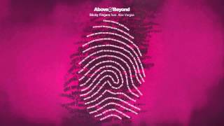 Above & Beyond - Sticky Fingers feat. Alex Vargas