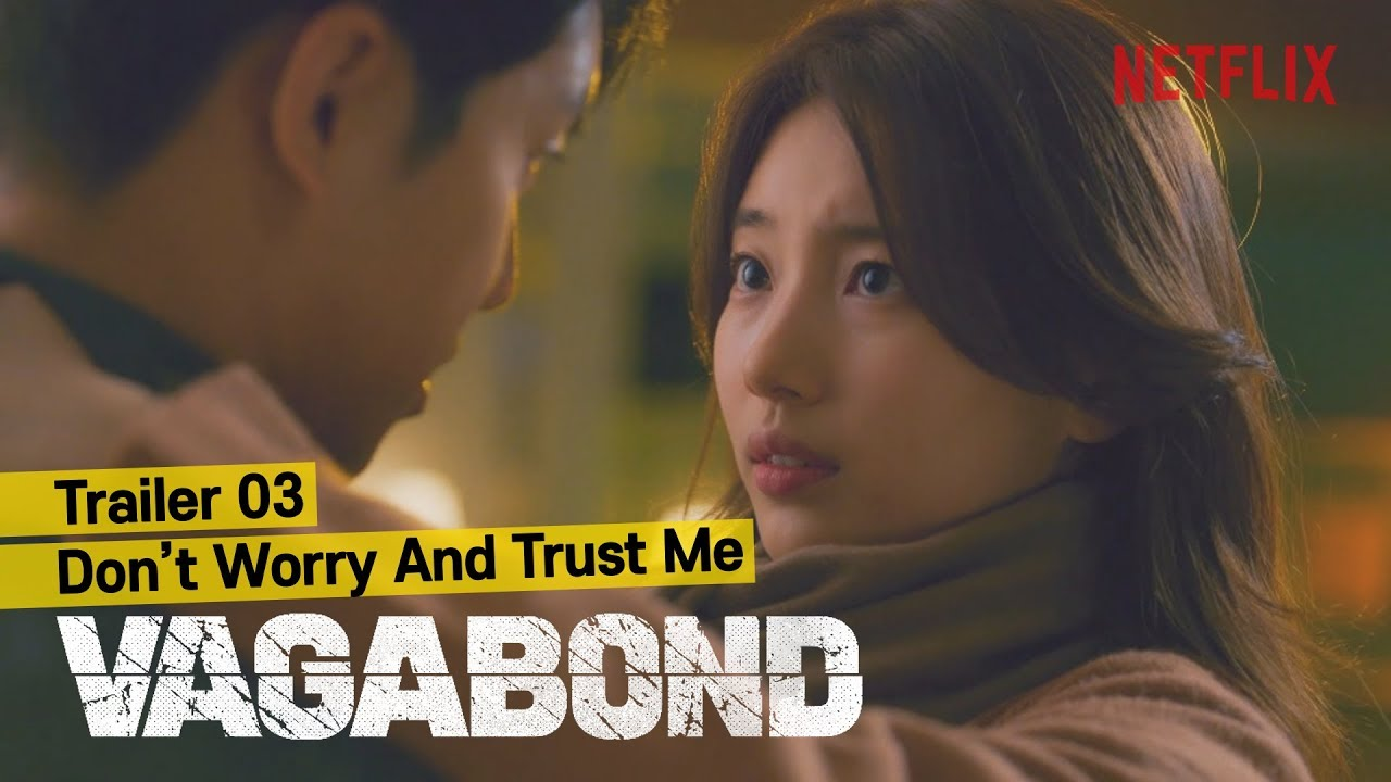 Don't Worry and Trust Me | VAGABOND - Trailer 3