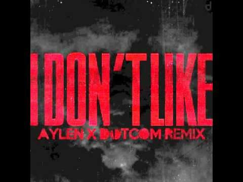 Chief Keef - I Don't Like (Aylen & Dotcom Dubstep Remix)