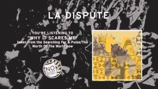 """""""Why It Scares Me"""" by La Dispute taken from the La Dispute Touchè Amorè Split"""