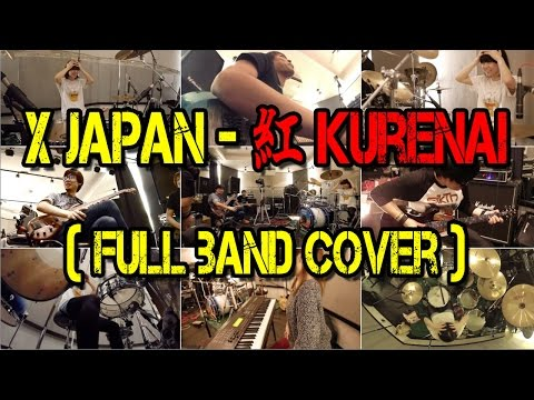X JAPAN - 紅 Kurenai (Full Band Cover)