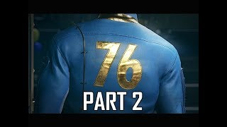 FALLOUT 76 Gameplay Walkthrough Part 2 - First Contact (Full Game Impressions)