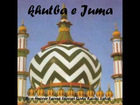 KHUTBA E JUMA-( HUZOOR TAJUSH SHARIAH QADRI RAZAVI SAHAB )