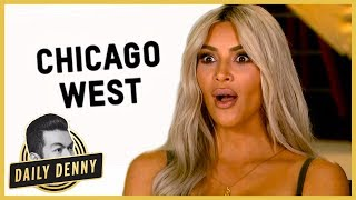Why Kim Kardashian and Kanye West Named Baby No. 3 Chicago | Daily Denny