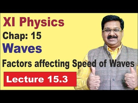 NCERT XI Physics Chap-15.3 | Factors affecting Speed of Waves | Waves |