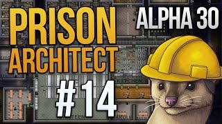 Let's Play Prison Architect - Part 14 - Do The Shakedown! ★ Prison Architect Gameplay (Alpha 30)