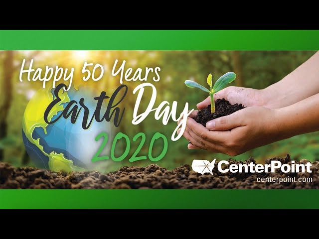 CenterPoint Helps Change the World – Earth Day 2020