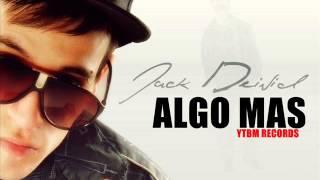 ALGO MAS - JACK DEIVID prod Nely El Arma Secreta (nuevo 2013)