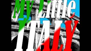 My Little Italy- The Best  Italian Songs
