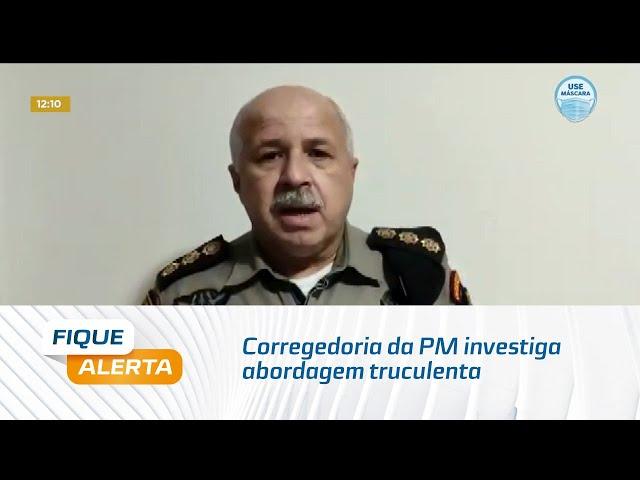Corregedoria da PM investiga abordagem truculenta em cidade do interior de Alagoas