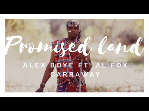 Promised Land - Alex Boye' (Ft. Al Fox Carraway)